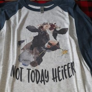 Not today heifer shirts